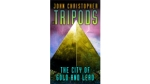 Tripods 2: The City Of Gold And Lead